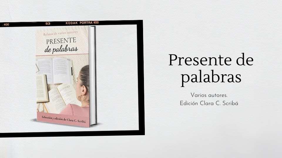 reseña del libro presente de palabras