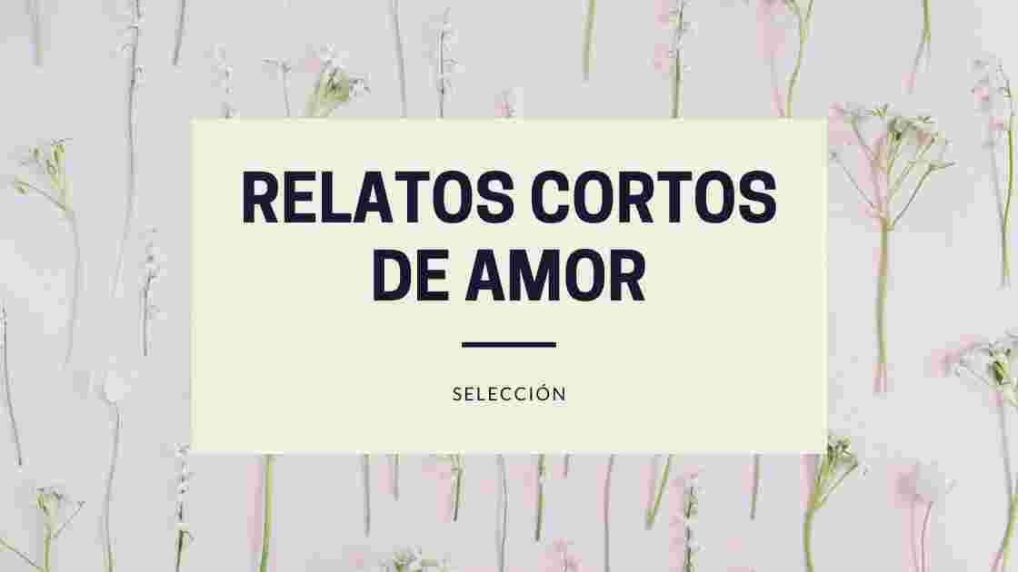 relatos cortos de amor selección